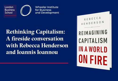 Rethinking Capitalism: A fireside conversation with Rebecca Henderson and Ioannis Ioannou